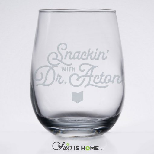 Snackin' with Dr. Acton Wine Glass